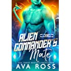 Alien Commander's Mate (Fated Mates of the Xilan Warriors Book 1)