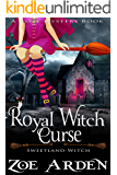 Royal Witch Curse (Sweetland Witch) ( A Cozy Mystery Book)