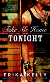 Take Me Home Tonight (Rock Star Romance Book 3)