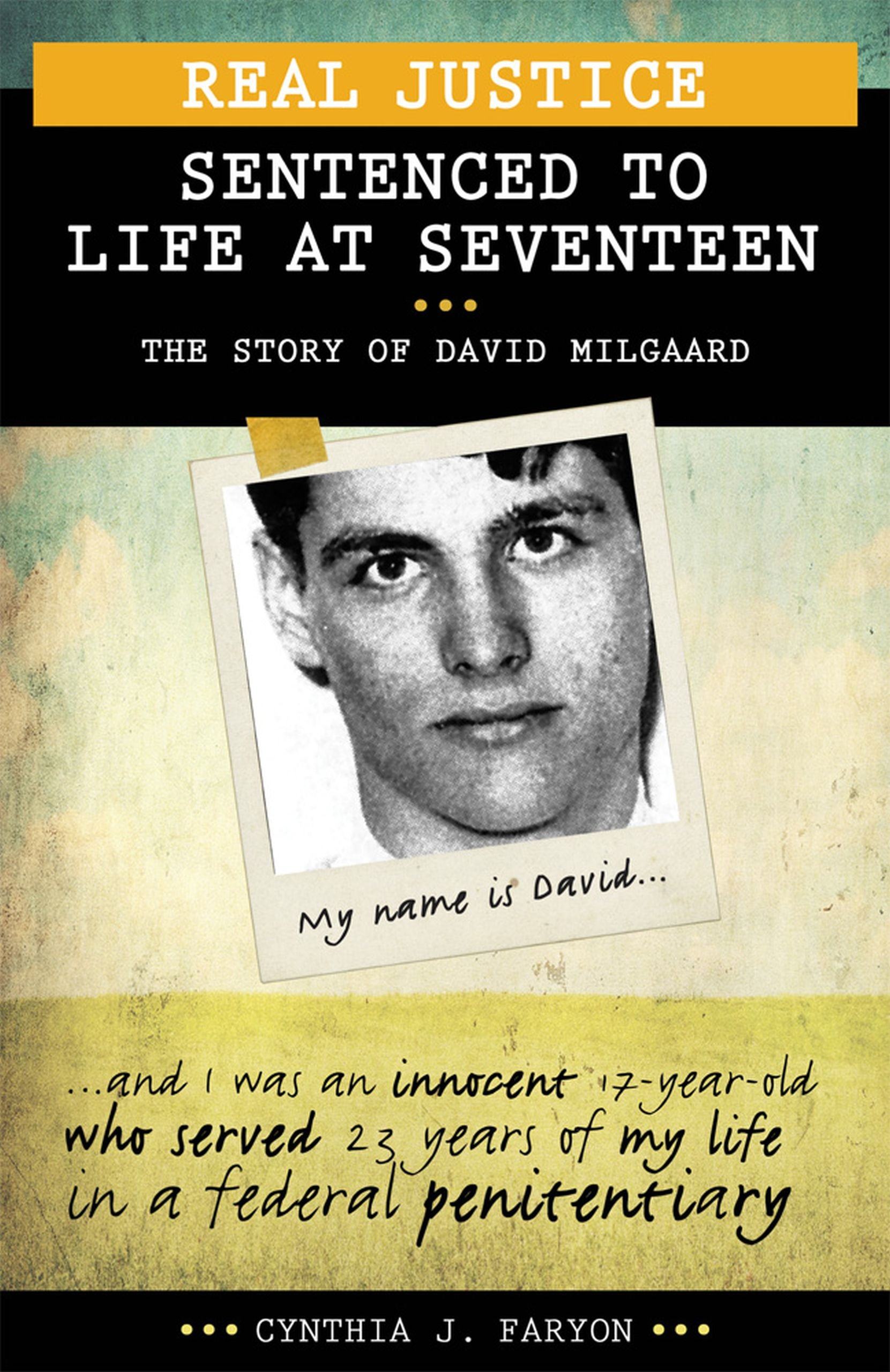 Real Justice: Sentenced to Life at Seventeen: The story of David Milgaard (Lorimer Real Justice) PDF