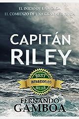 CAPITÁN RILEY: Premio Eriginal Books: Mejor Novela de Aventura. (Las aventuras del capitán Riley nº 1) (Spanish Edition) Kindle Edition