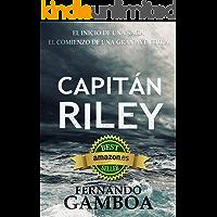 CAPITÁN RILEY: Premio Eriginal Books: Mejor novela de Acción y Aventuras de 2017 (Las aventuras del Capitán Riley nº 1)