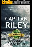 CAPITÁN RILEY: Premio Eriginal Books: Mejor novela de Acción y Aventuras de 2017 (Las aventuras del Capitán Riley) (Spanish Edition)