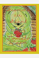 Gramma and the Giant Tomato Worm Kindle Edition