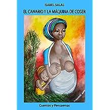 El canario y la máquina de coser (Spanish Edition) May 12, 2017