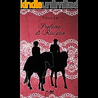 Profumo di Riscatto (DriEditore Historical Romance Vol. 13)