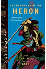 The Harsh Cry of the Heron: The Last Tale of the Otori (Tales of the Otori, Book 4) Paperback