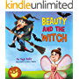 """ BEAUTY AND THE WITCH "": Teach your Kids kindness (Bedtime stories fiction kids books Book 2)"