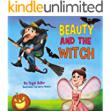 """"""" BEAUTY AND THE WITCH """": Teach your Kids kindness (Bedtime stories fiction kids books Book 2)"""