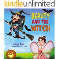 BEAUTY AND THE WITCH : Teach your Kids kindness (Bedtime story children's fiction book Book 2)