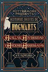 Historias breves de Hogwarts: Agallas, Adversidad y Aficiones Arriesgadas (Pottermore Presents nº 1) Edición Kindle