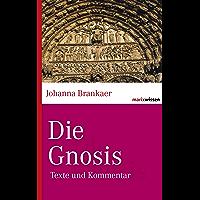 Die Gnosis: Texte und Kommentar (marixwissen) (German Edition)