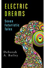 Electric Dreams: Seven Futuristic Tales Kindle Edition