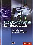 Elektroinstallation für die gesamte Ausbildung: Elektrotechnik im Handwerk: Energie- und Gebäudetechnik: Schülerband