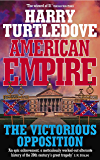 American Empire: The Victorious Opposition (English Edition)