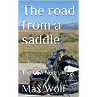 The road from a saddle: The USA North-West (English Edition)