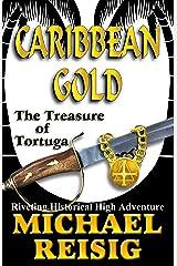Caribbean Gold -- The Treasure Of Tortuga Kindle Edition