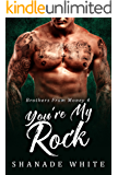 You're My Rock (Brothers From Money Book 4)