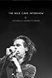 The Nick Cave Interview (Excerpts from Lunch of Blood Book 1)