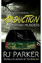ABDUCTION: The Minivan Murders: Killer Couple Michelle Michaud and James Daveggio Kindle Edition