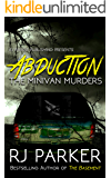 ABDUCTION: The Minivan Murders: Killer Couple Michelle Michaud and James Daveggio (True Crime Murder & Mayhem) (English Edition)