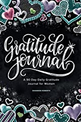 Gratitude Journal: A 90 Day Daily Gratitude Journal for Women Paperback