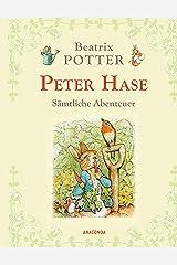 Peter Hase - Sämtliche Abenteuer (Neuübersetzung) (German Edition) Kindle Edition