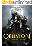 Oblivion: La collezionista di Ombre (Oblivion #2)