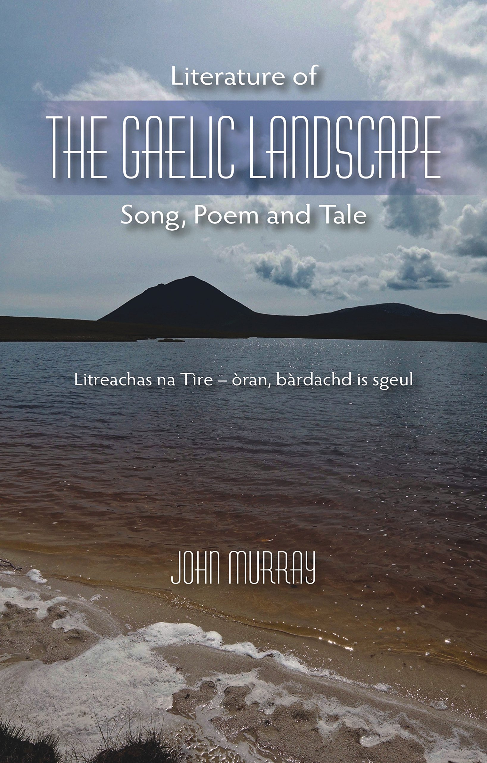 Literature of the Gaelic Landscape: Song, Poem and Tale by Whittles Publishing
