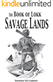 The Book of Lokk: Savage Lands (Volume 4)