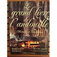 Le Grand Livre de l'andouille. Histoire et traditions
