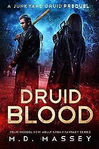 Druid Blood: A Junkyard Druid Prequel Novel (Junkyard Druid Novellas Book 3)