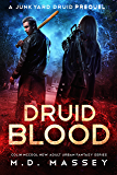 Druid Blood: A Junkyard Druid Prequel Novel
