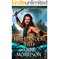 The Highlander's Thief (The Highlands Warring Scottish Romance) (A Medieval Historical Romance Book)