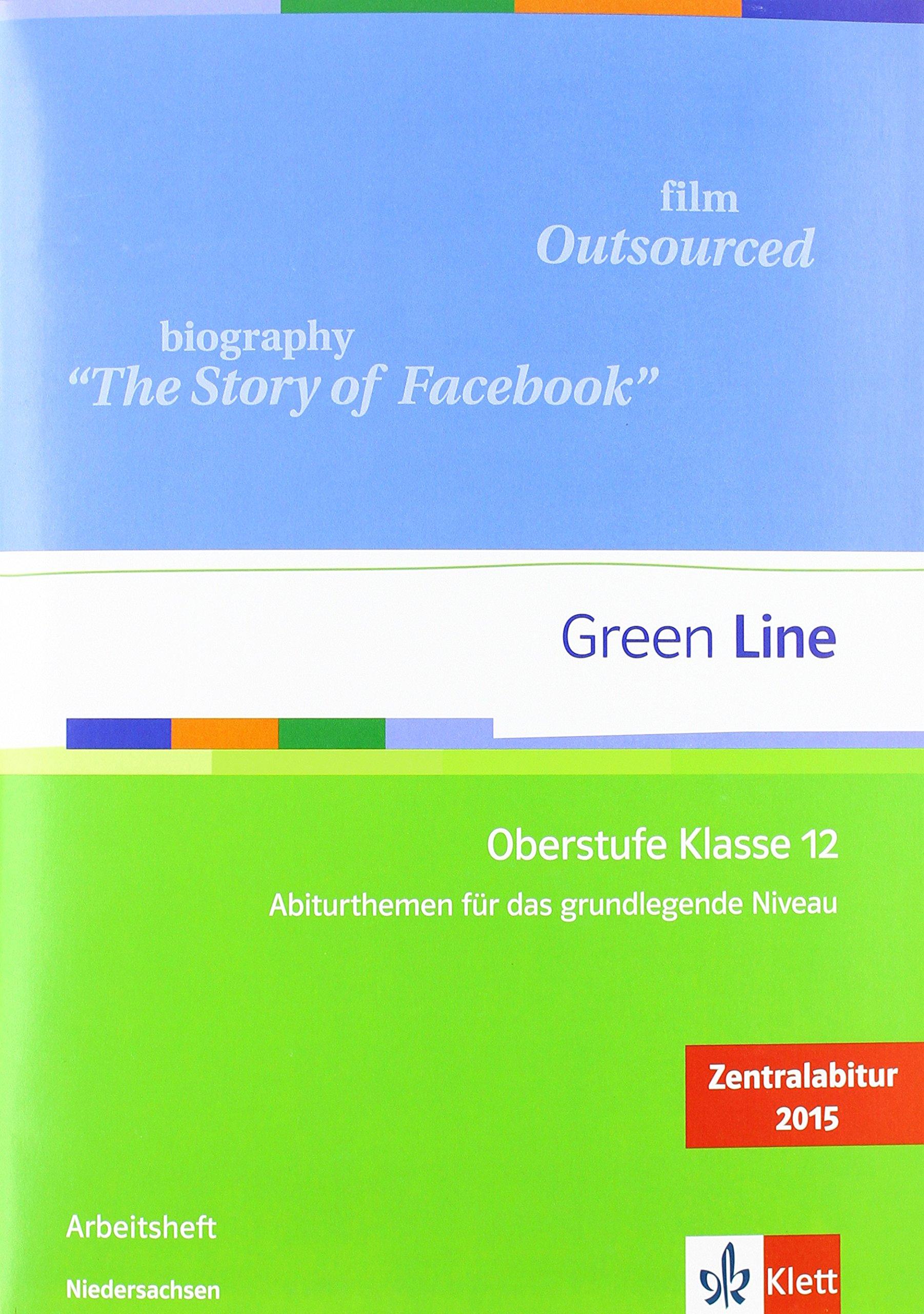 Green Line Oberstufe Klasse 12 Niedersachsen: Abiturthemen für das grundlegende Niveau, Zentralabitur 2015