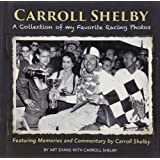 Carroll Shelby: The Authorized Biography: Rinsey Mills ...