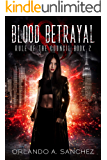 Blood Betrayal: Rule of The Council-Book Two