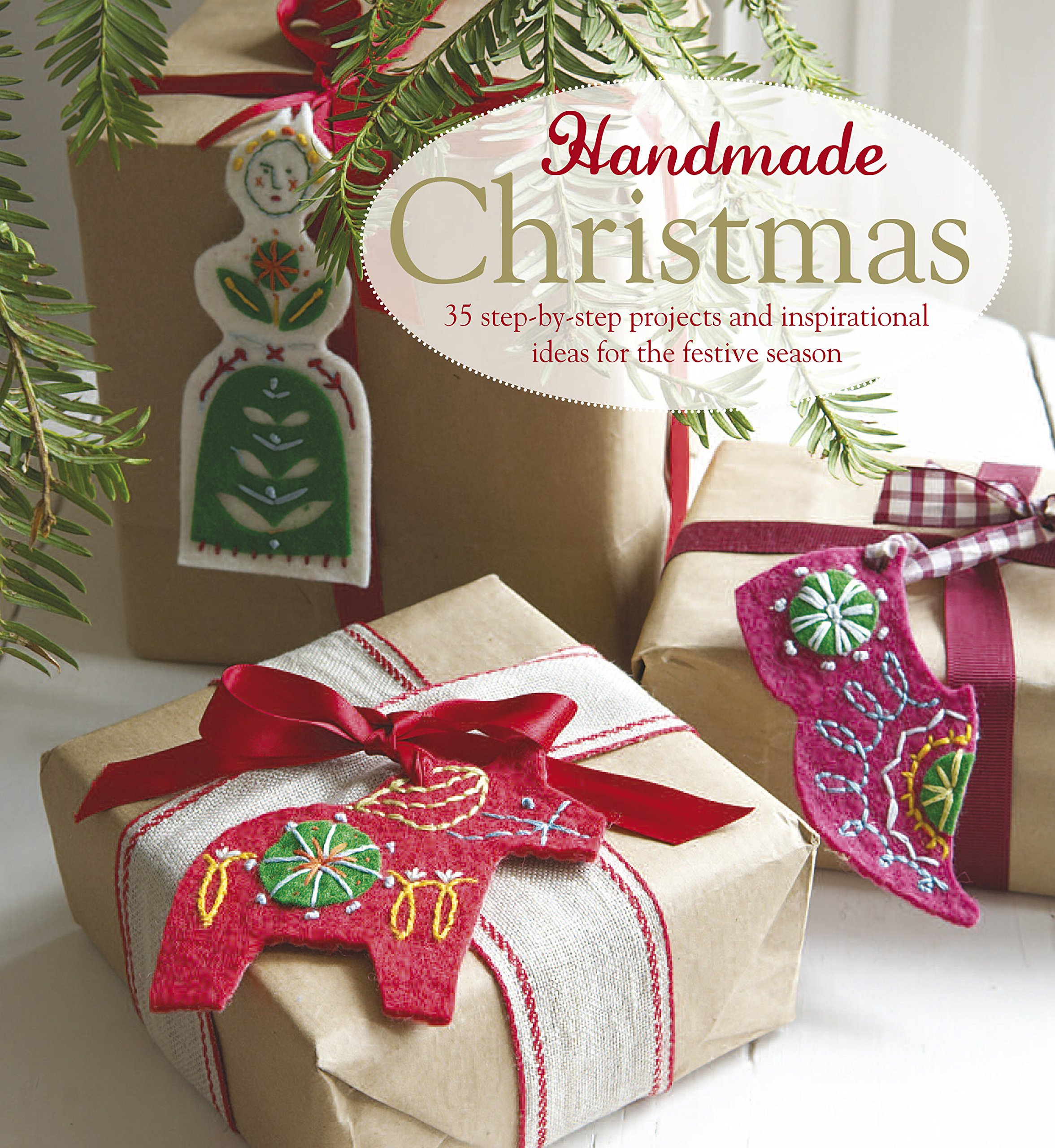 Handmade Christmas Over 35 Step By Step Projects And Inspirational Ideas For The Festive Season Craft Amazon Co Uk Books Cico 9781782492429 Books