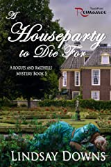 A Houseparty to Die For (Rogues and Rakehells Mystery Book 5) Kindle Edition