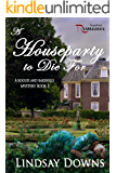 A Houseparty to Die For (Rogues and Rakehells Mystery Book 5)