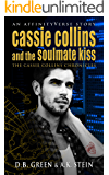 Cassie Collins and the Soulmate Kiss: An AffinityVerse Story (The Cassie Collins Chronicles Book 4)