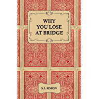 Why You Lose at Bridge (English Edition)