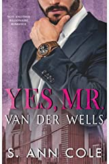 Yes, Mr. Van Der Wells (Not Another Billionaire Romance Book 1) Kindle Edition