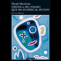 Crónica del pájaro que da cuerda al mundo (Spanish Edition)