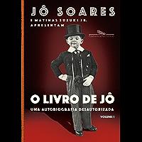 O livro de Jô - Volume 1: Uma autobiografia desautorizada