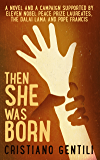 Then She Was Born: Born to be different, surviving to make a difference