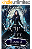 The Vampire Gift 8: Shadows of Mist
