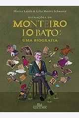 Reinações de Monteiro Lobato: Uma biografia eBook Kindle