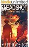 Headshot: Two in the Head (Book 2 of a Zombie litRPG Trilogy)