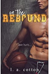 On The Rebound: An Enemies-to-Lovers Sports Romance (Steinbeck U) Kindle Edition